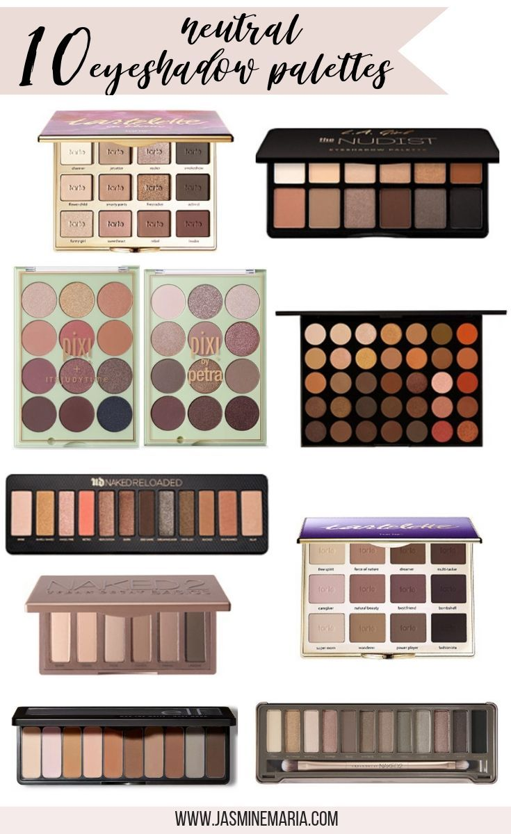 10 Neutral Eyeshadow Palettes You Should Own Neutral