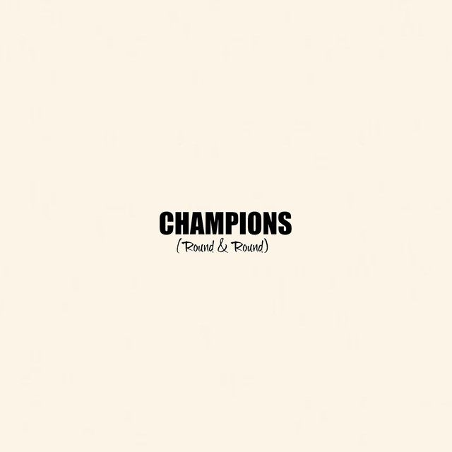 """""""Champions (Round & Round)"""" by Champions was added to my Discover Weekly playlist on Spotify"""
