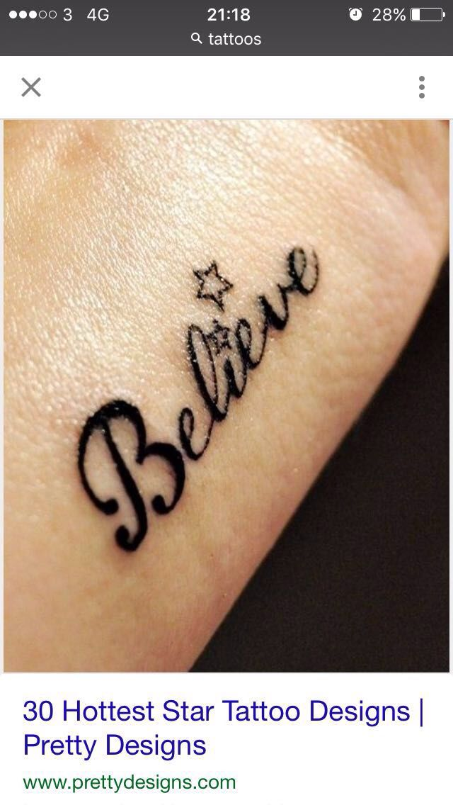 Believe Tattoo Star Tattoo Designs Star Tattoos Wrist Tattoos