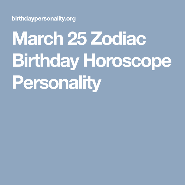 march 25 zodiac horoscope