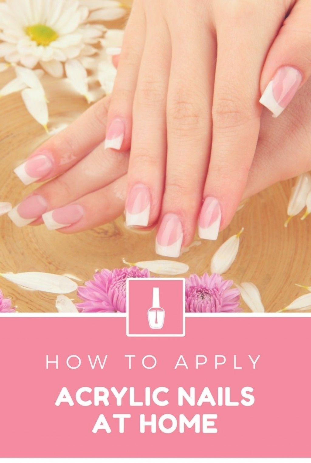 Get That Perfect French Manicure Without Stepping Foot Into A Nail Salon And For Just A Fraction Of The Acrylic Nails At Home Diy Acrylic Nails Nails At Home