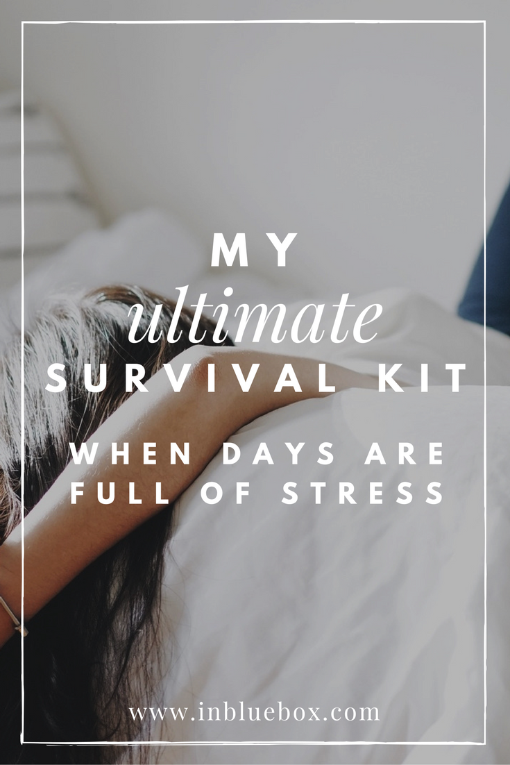 My Ultimate Survival Kit When Days Are Full Of Stress |In Blue Box