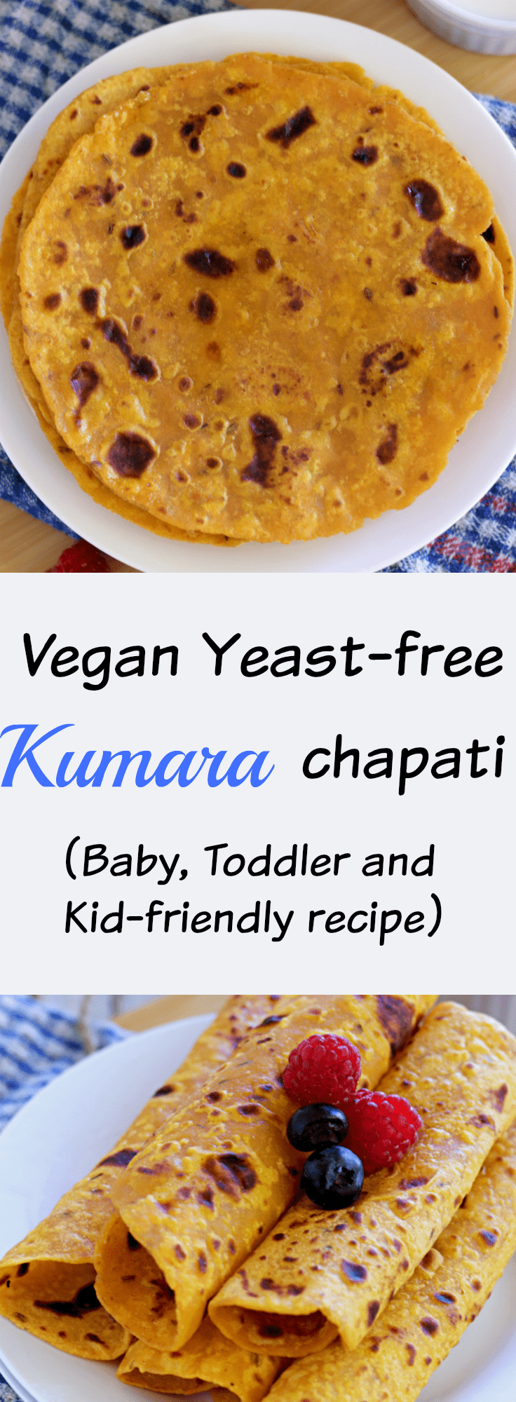 Kumara Sweet Potato Chapati Vegan And Kid Friendly