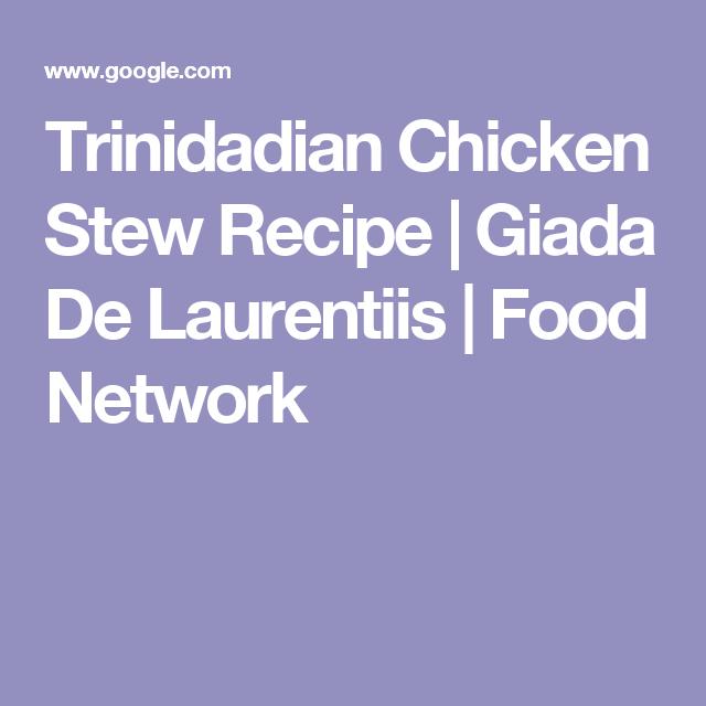 Trinidadian Chicken Stew Recipe Giada De Laurentiis Food Network