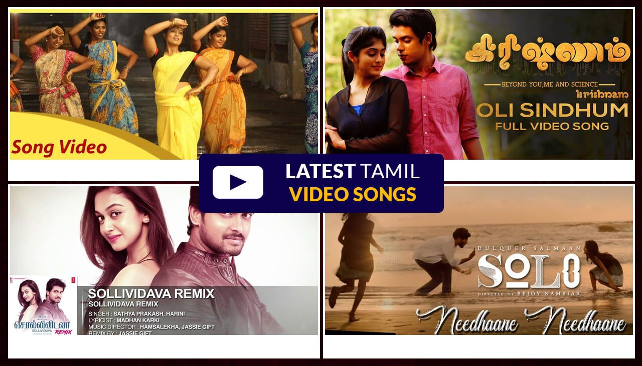 Watch Latest Tamil Full Video Songs With Images Songs Tamil