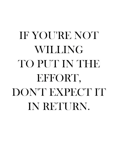 Effort Quotes Effort. Something I need to work on I think :/ x  Effort Quotes