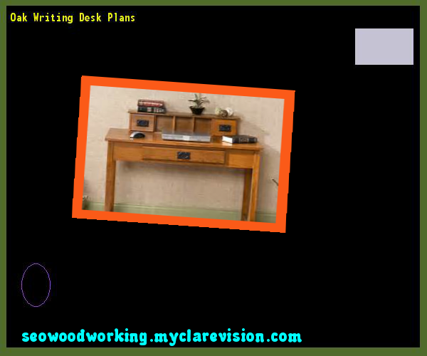 Oak Writing Desk Plans 193934 - Woodworking Plans and Projects!