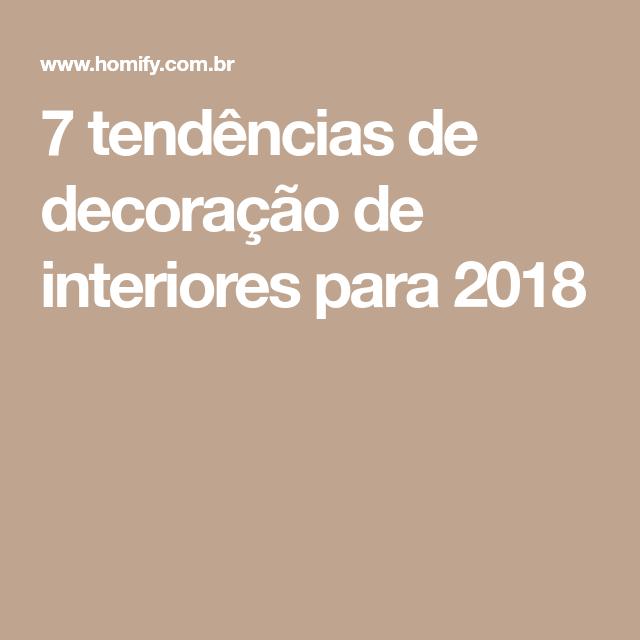 Tendências De Decoração De Interiores 2017: 7 Tendências De Decoração De Interiores Para 2018