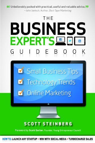 Business Experts Guidebook Small Business Tips Technology Trends And Online Marketing By Scott Steinberg Small Business Tips Business Tips Online Marketing