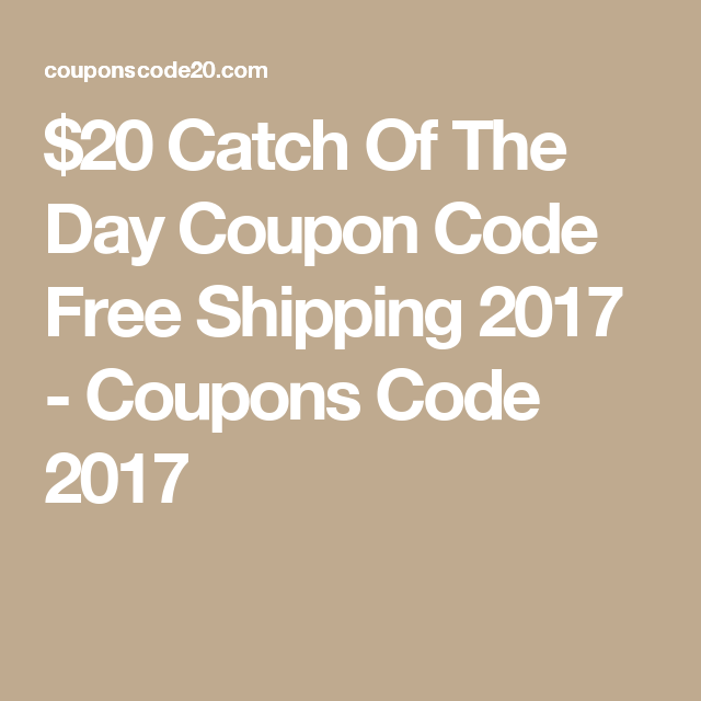 catch of the day coupon code free shipping