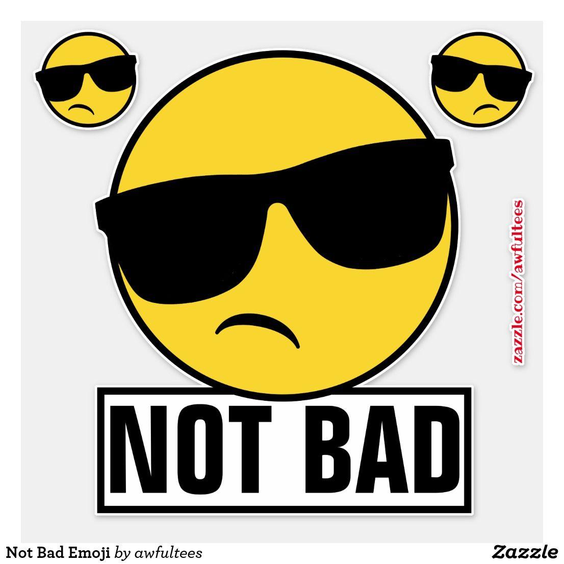Not Bad Emoji Sticker Zazzle Com Emoji Stickers Face Icon Design Your Own Stickers
