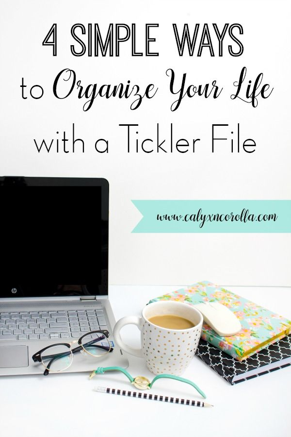 4 Simple Ways to Organize Your Life with a Tickler File is part of Office File Organization - Don't lose more sleep over managing the tasks, projects, and appointments in your life  Try these 4 simple ways to organize your life with a tickler file!