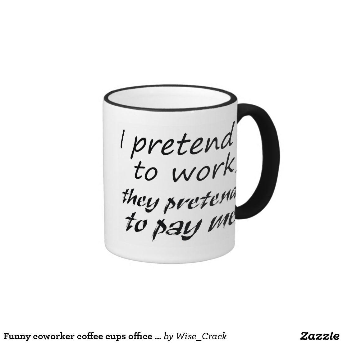 Funny coworker coffee cups office joke gift ideas ringer ...