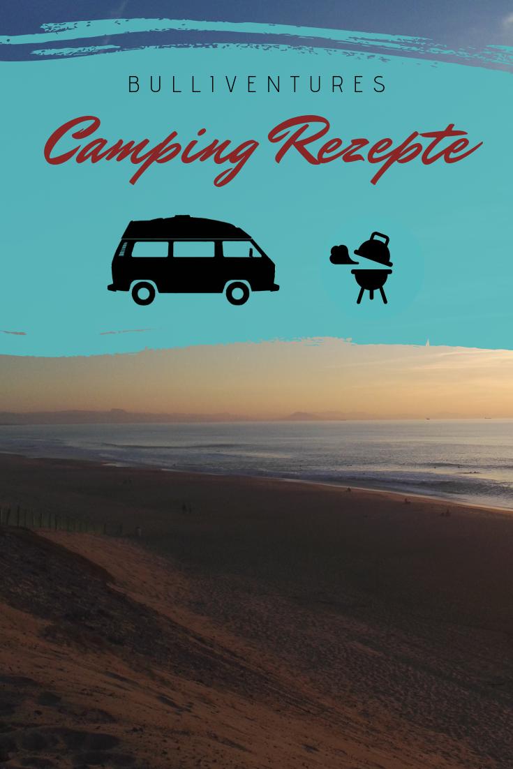 Schnelle Camping Rezepte für Unterwegs im Bulli #essentialsforcamping