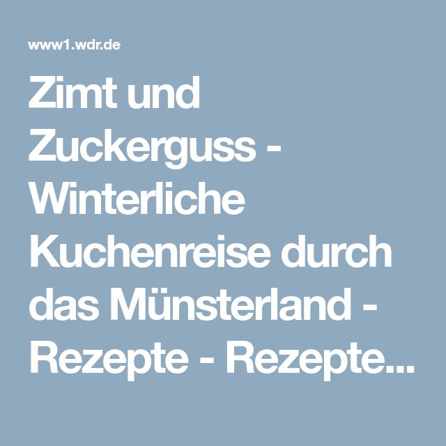 Zimt und Zuckerguss - Winterliche Kuchenreise durch das Münsterland - Rezepte - Rezepte - Verbraucher - WDR