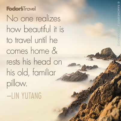 Travel Quote Of The Week On Returning Home Travel Travel Quotes