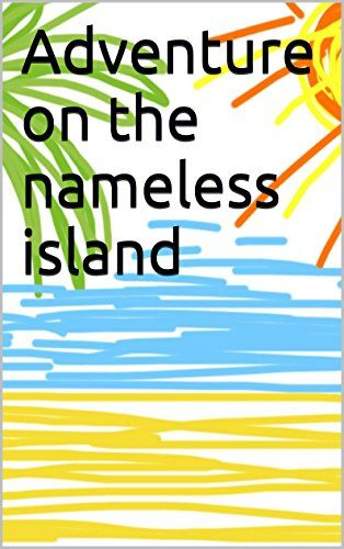 Adventure on the nameless island (English Edition)