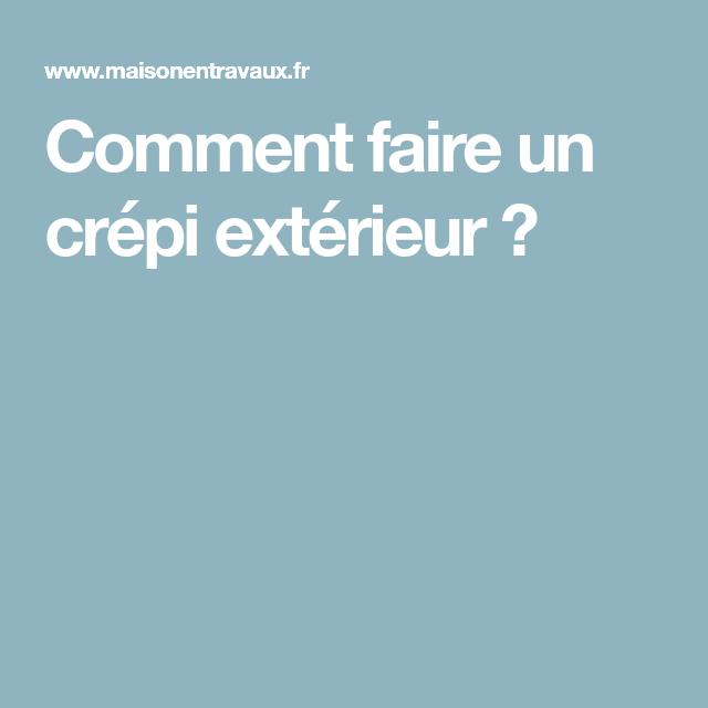Explore These Ideas And More! Comment Faire Un Crépi Extérieur ?