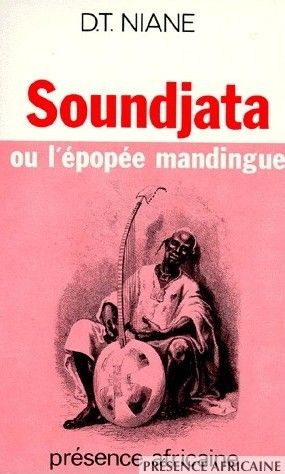 Djibril Tamsir Niane Soundiata Ou L Epopee Mandingue Paris Presence Africaine 1960 Niane Donne Une Version Court Books World Of Books Historical Fiction