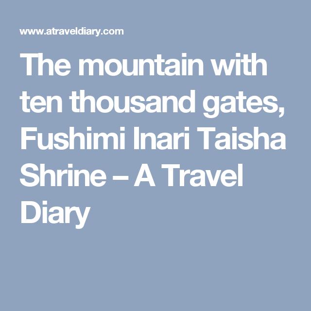 The mountain with ten thousand gates, Fushimi Inari Taisha Shrine – A Travel Diary