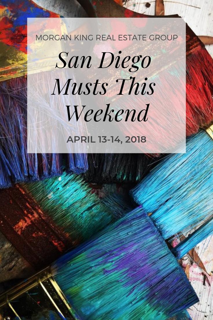 San Diego Musts This Weekend April 13 April 14 San Diego