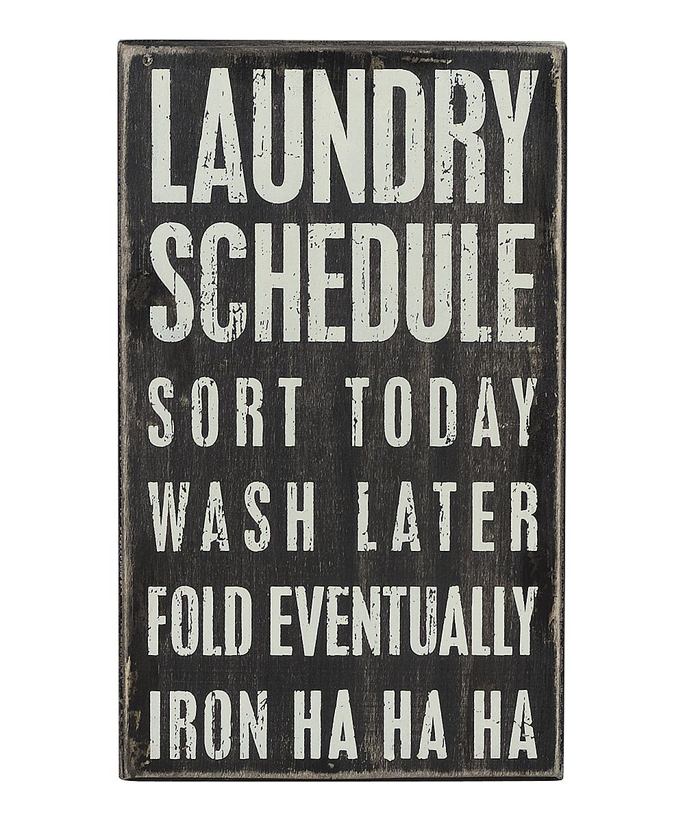 Funny Laundry Signs Laundry Schedule' Wall Sign  Zulily  Home Sweet Home  Pinterest