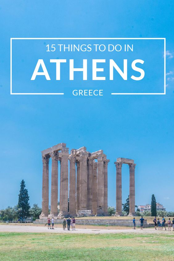 15 Things To Do in Athens, Greece  It was a completely different vacation…