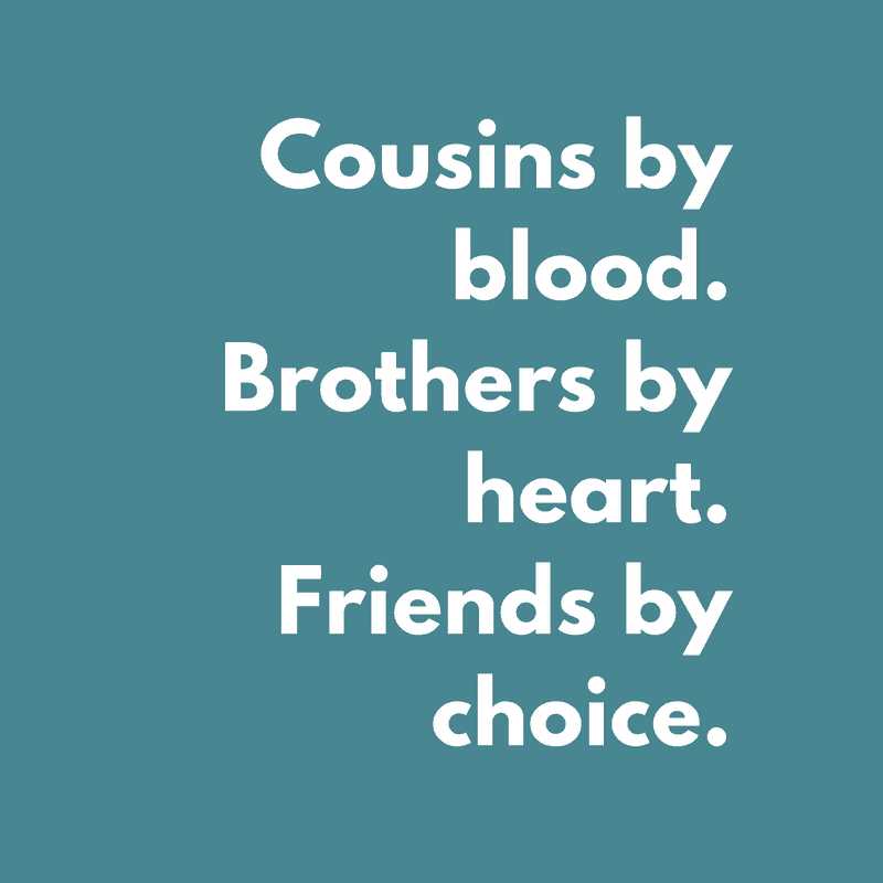 Celebrate Cousinship Cousin Quotes Poems And Fun Ideas For Honoring Cousins Famlii Cousin Quotes Best Cousin Quotes Girl Cousin Quotes