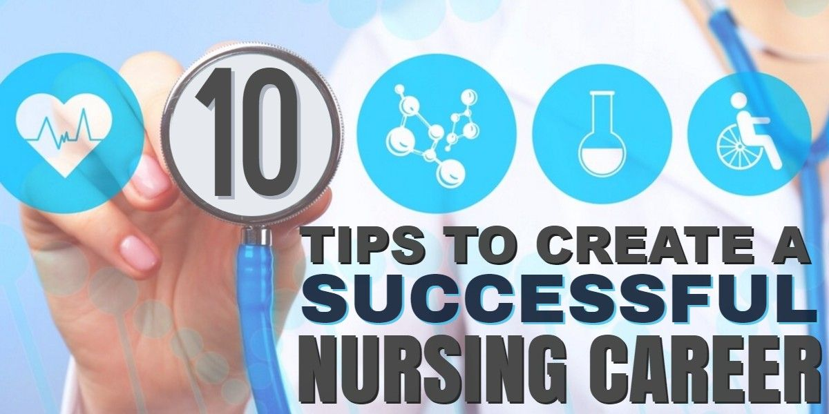 10 tips to create a successful nursing career Every year in May we