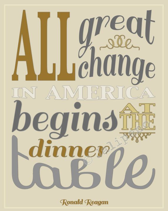All Great Change In America Begins At The Dinner Table Ronald