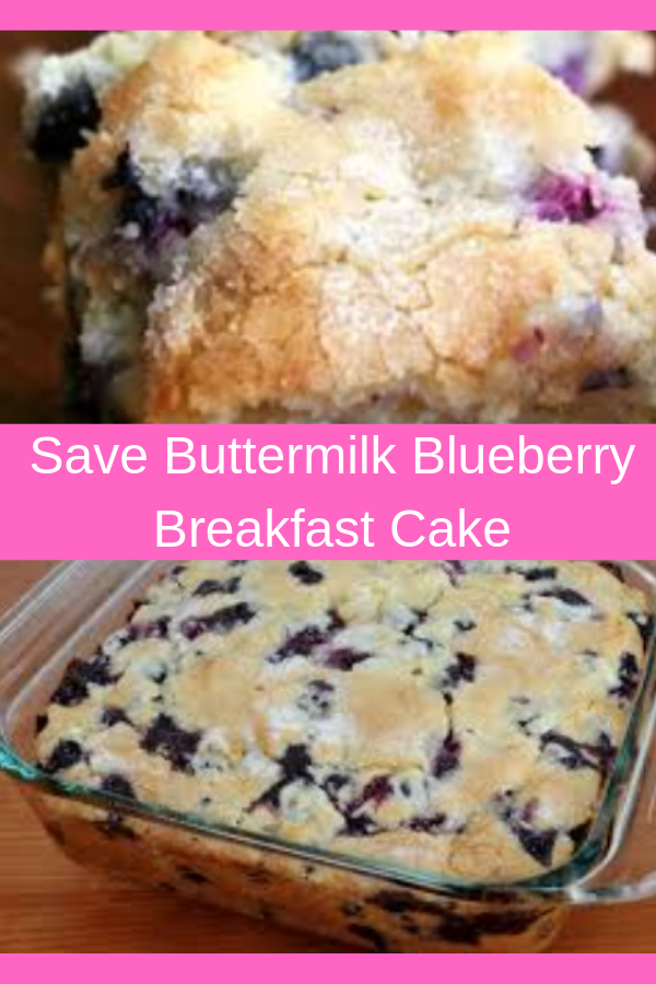 Save Buttermilk Blueberry Breakfast Cake - Norwoodpro.info - Cooking Inspiration #buttermilkblueberrybreakfastcake Save Buttermilk Blueberry Breakfast Cake - Norwoodpro.info - Cooking Inspiration #buttermilkblueberrybreakfastcake