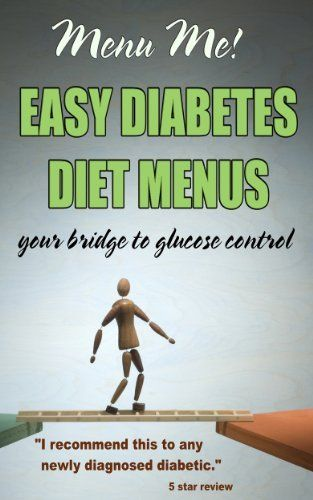 Easy menus that are perfect for newly diagnosed type 2 diabetes. Helps get glucose levels under control with everyday, easy to prepare meals. The diabetes diet made easy. Instant download!