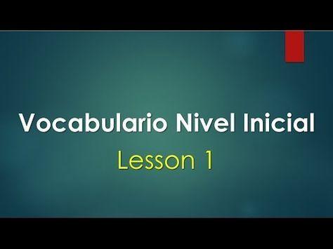 Curso De Ingles Vocabulario Con Pronunciación Lección 1 Youtube Ingles Americano Pronunciacion Ingles Ingles