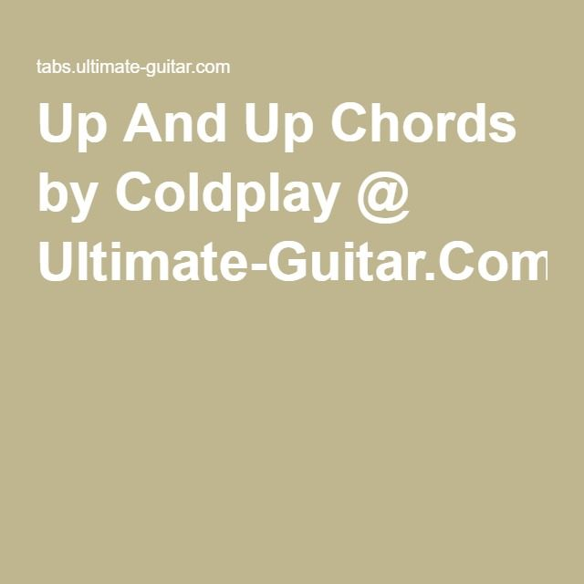 Up And Up Chords by Coldplay @ Ultimate-Guitar.Com | Music ...