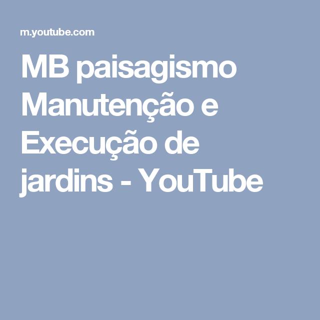 MB paisagismo Manutenção e Execução de jardins - YouTube