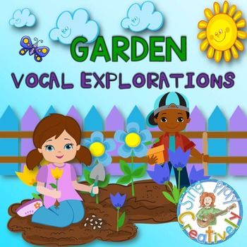 Vocal Explorations Garden Theme With Game And Printables