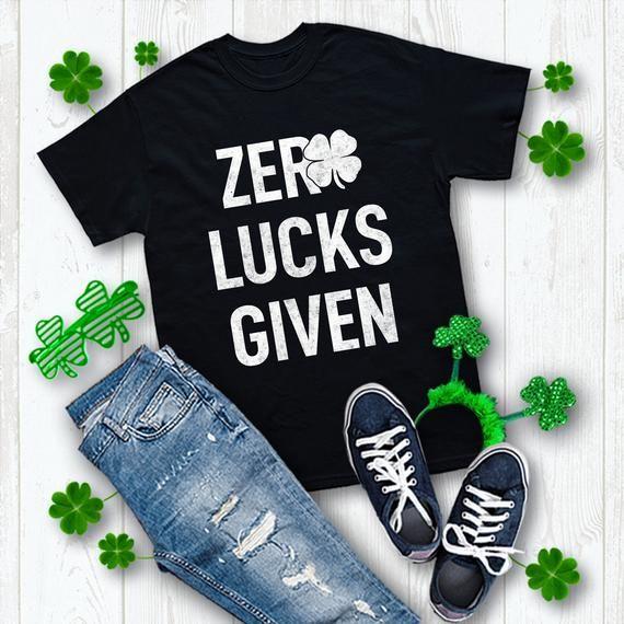 87c5e9f32 St paddy's day shirt zero lucks given funny st patricks day day drinking  shirt funny irish