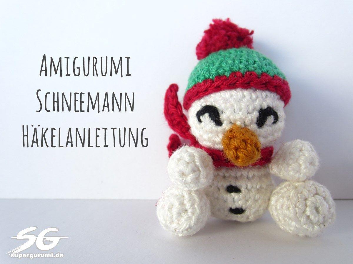 Amigurumi Schneeman Häkelanleitung | Zoo | Pinterest | Amigurumi ...