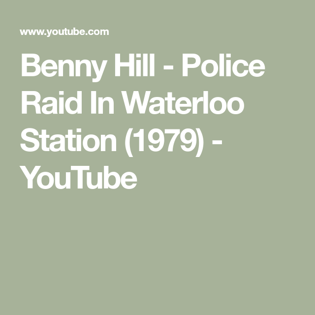 Benny Hill - Police Raid In Waterloo Station (1979