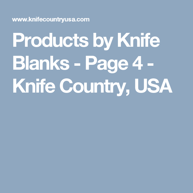 Products by Knife Blanks - Page 4 - Knife Country, USA