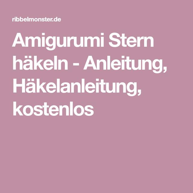 Amigurumi Stern Häkeln Anleitung Häkelanleitung Kostenlos