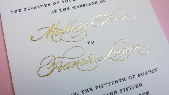 Gold Foil Wedding Invitation Names In Foil With Letterpress Classic Foil Wedding Gold Foil Wedding Invitations Foil Wedding Invitations Wedding Invitations