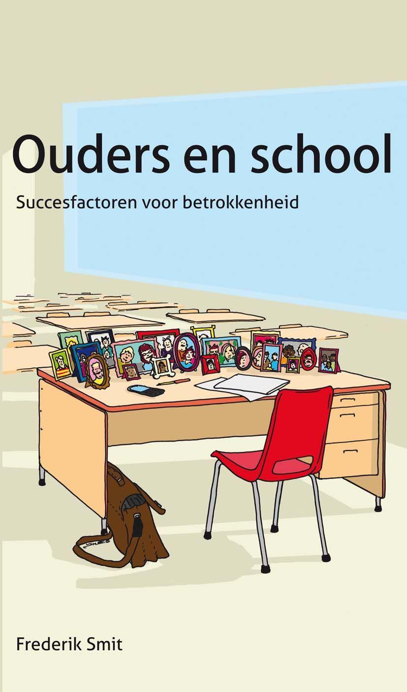 Ouders en school : succesfactoren voor betrokkenheid (2012) Auteur: Frederik Smit