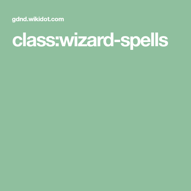 Wizard 5e Wikidot Store a spell from the artificer spell list in an item for your own use, or to distribute to an ally. wizard 5e wikidot