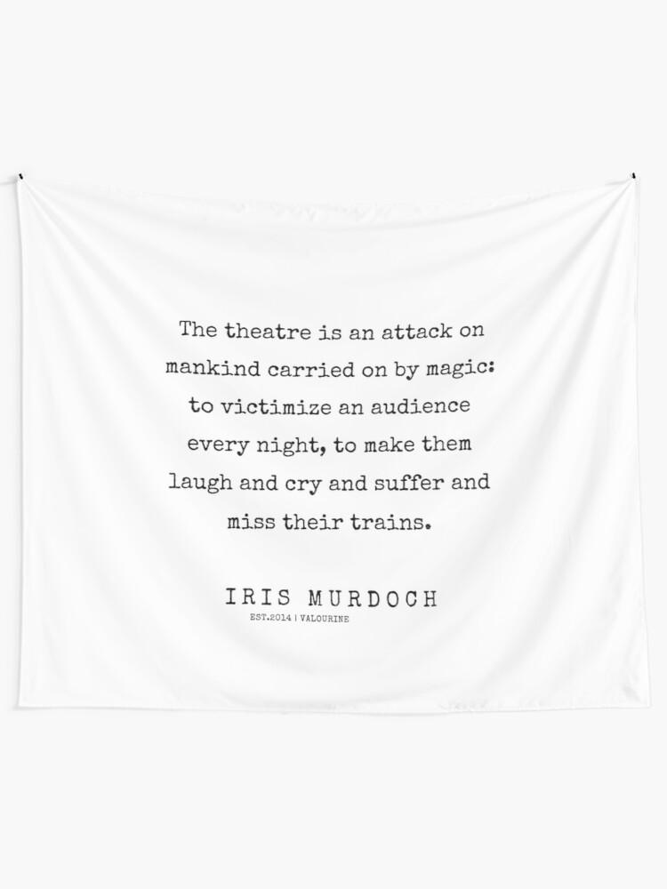 77  | 200422 | Iris Murdoch Quotes  Tapestry by valourine
