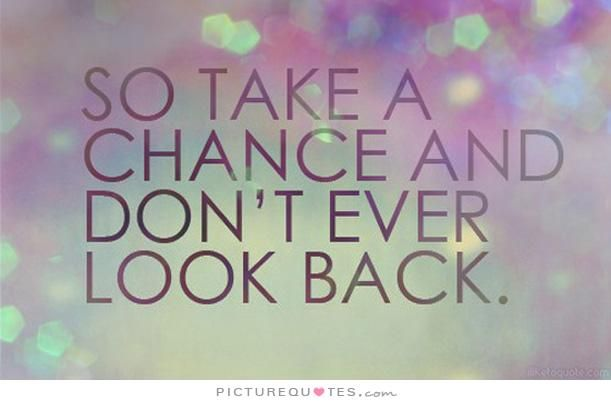 Picturequotes Com Never Look Back Quotes Looking Back Quotes Look Up Quotes