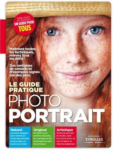 Guide Pratique Photo Portrait Conseils Et Exemples De Pros Nikon Passion Photo Portrait Guide Pratique Portrait