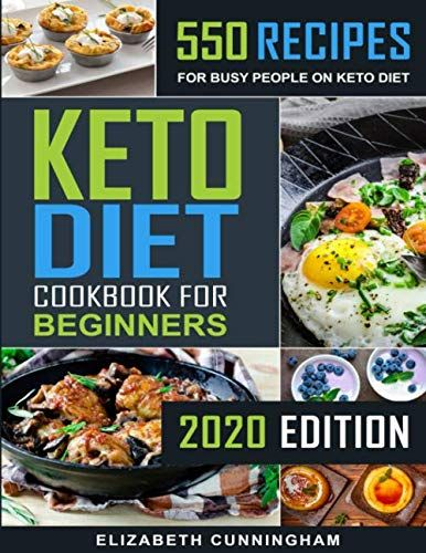 Keto Diet Cookbook For Beginners: 550 Recipes For Busy People on Keto Diet (Keto Diet for Beginners) – Online Cooking Store