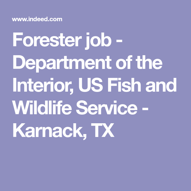 Forester Job  Department Of The Interior Us Fish And Wildlife