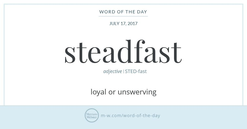 Word of the Day: Steadfast   Words to write by   Word of the